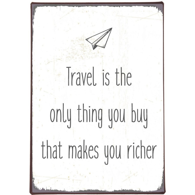 """Metalskilt - ib laursen """"travel is the only thing you"""""""